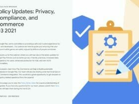 [Google Play] Policy Updates: Privacy, Compliance, and Commerce Q3 2021