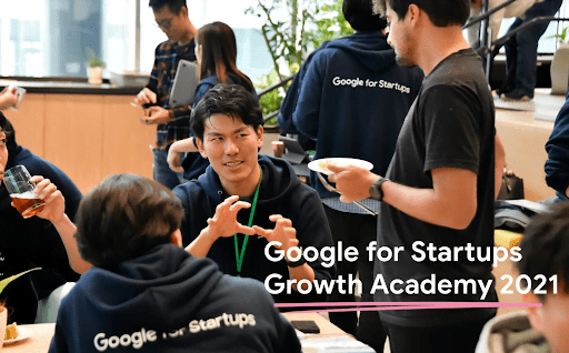 [Google for Startups] Japan Growth Academy 2021