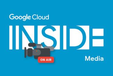 [GCP] Google Cloud INSIDE Media