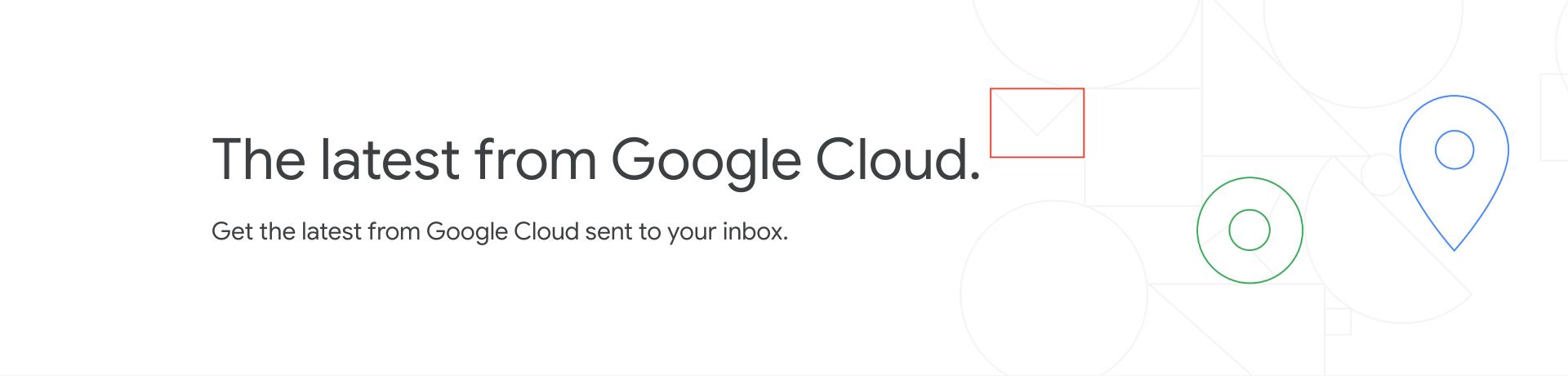 Google Cloud の最新情報