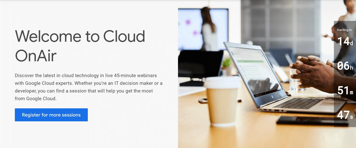 Google Cloud のWelcome to Cloud OnAir